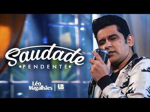Léo Magalhães – Saudade Pendente (Letra)