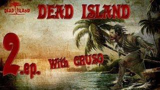 Dead Island with Cruso 2. epizoda [Porno Plavčík]