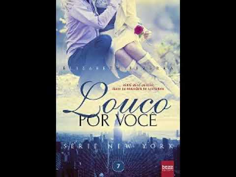 Elizabeth Bezerra Audiolivro | Louco por você Série New York Parte 2