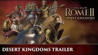 TOTAL WAR: ROME II - Desert Kingdoms Announcement Trailer 2018 - New Strategy Game Expansion 2018