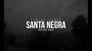 Fer De Lance - Santa Negra (Official Video)