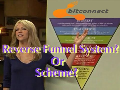 Bitconnect - Reverse Funnel System Or Scheme?