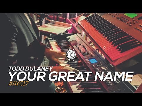 Your Great Name // Todd Dulaney // #AYC17