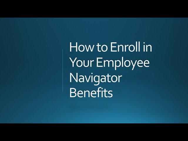 Employee Navigator Enrolling in Benefits