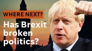 Has Brexit broken politics forever?