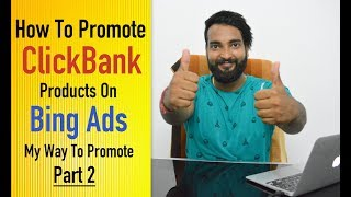 How To Promote ClickBank Products with Bing Advertisement -  Part 2