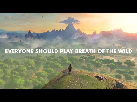 Everyone Should Play Breath of the Wild