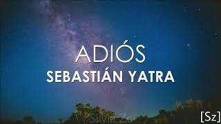 Sebastián Yatra - Adiós (Letra)