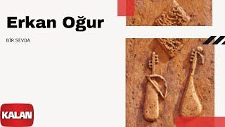 Erkan Oğur Bir Sevda Dönmez Yol 2012