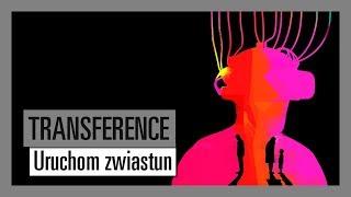 TRANSFERENCE - Uruchom zwiastun