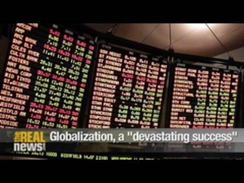 "Globalization, a ""devastating success"""