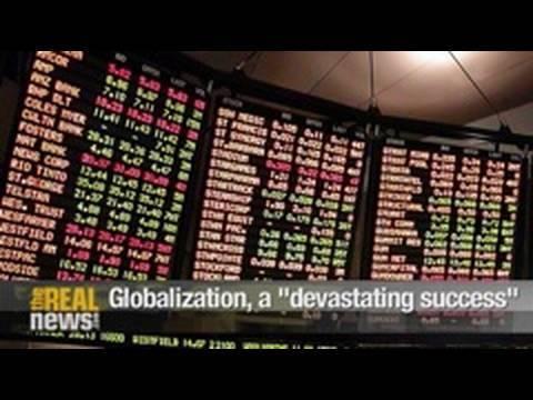 "Globalization, a ""devastating success"""