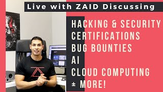 Live with Zaid - Discussing Hacking, Security, Certifications, Bug Bounties