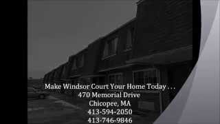 Windsor Court Chicopee Massachusetts. 413-594-2050