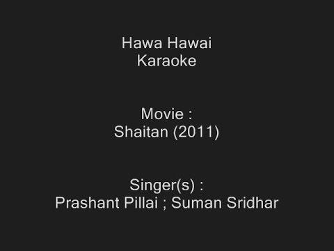 Hawa Hawai - Karaoke - Shaitan (2011) - Prashant Pillai ; Suman Sridhar