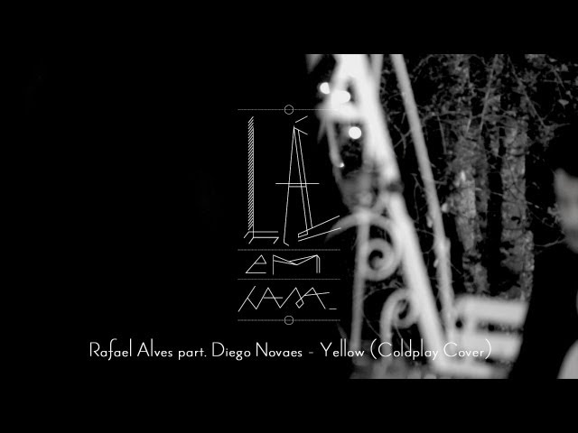 Lá Em Casa - Rafael Alves part. Diego Novaes - Yellow (cover Coldplay) + Bonus Videos De Viajes