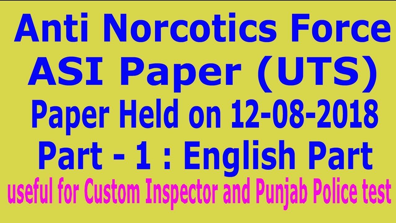 UTS Anti Norcotics ASI past paper held on 12-08-2018: Part - 1 : English