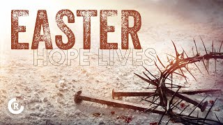 Easter - Hope Lives!