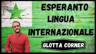 ESPERANTO LINGUA ARTIFICIALE INTERNAZIONALE –  Glotta Corner #3