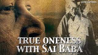 True Oneness with Sai Baba | Aai