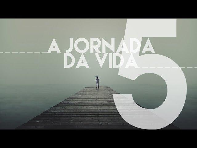 A JORNADA DA VIDA - 5 de 8 - Lidando Com Imprevistos