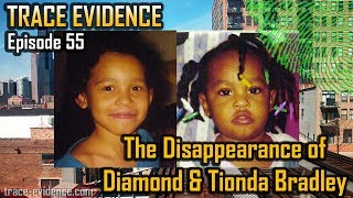 Trace Evidence - 055 - The Disappearance of Diamond & Tionda Bradley