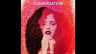 Shenna - Conversation (Audio)