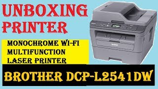 UNBOXING PRINTER BROTHER DCP-L2541DW MULTI FUNCTIONAL ALL IN ONE PRINTER