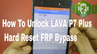 How To Unlock LAVA P7 Plus Hard Reset FRP Bypass