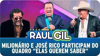 Programa Raul Gil (27/12/14) - Milionário e José Rico participam do quadro ´Elas Querem Saber´