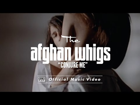 The Afghan Whigs  Conjure Me
