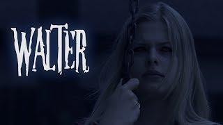 Walter (Short Horror Film)