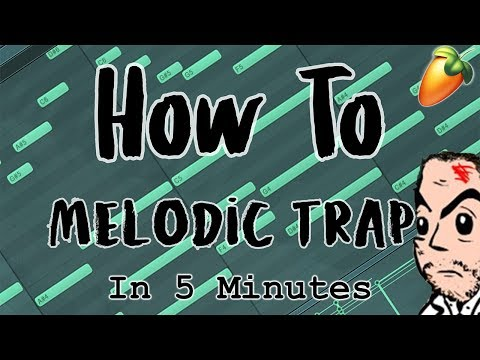 From Scratch: A Melodic Trap Type Song in 5 Minutes | FL Studio Melodic Trap Beat Tutorial 2018