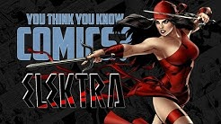 Elektra - You Think You Know Comics?