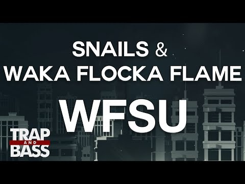 Snails & Waka Flocka Flame - WFSU