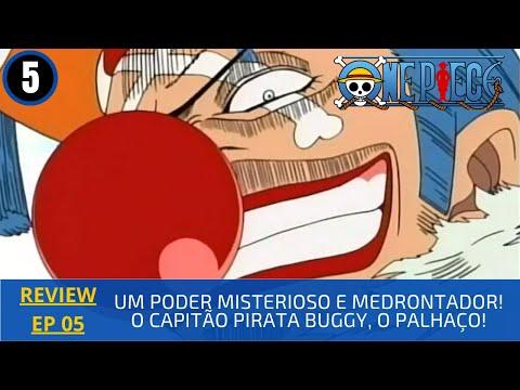 """REVIEW: One Piece 1x05 - Episódio 5 – """"Um Poder Misterioso e Amedrontador! O Capitão Pirata Buggy, o Palhaço!"""" (1999)"""