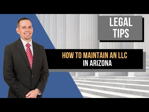 How to Maintain an LLC in AZ - Chandler Business Attorney