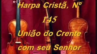 Harpa Cristã, Nº 145 União do Crente com seu Senhor