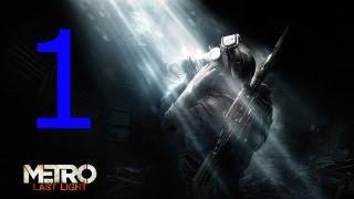 [1] Let's Play - Metro: Last Light - HD - Hello World