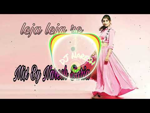 Leja leja re song mix | Dj Naresh | dhvani bhanushali | new song
