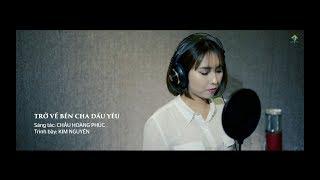 TRỞ VỀ BÊN CHA DẤU YÊU - Kim Nguyên [Piano Version - Official MV 4K]