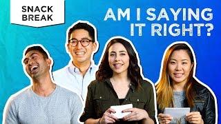 Am I Saying It Right? l Snack Break (Tastemade Staff)