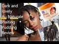 Dark And Lovely Au Naturale Plaiting Pudding Review And Mini Twists Tutorial I Thobeka Shozi