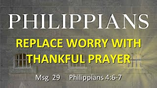 Philippians: Replace Worry With Thankful Prayer