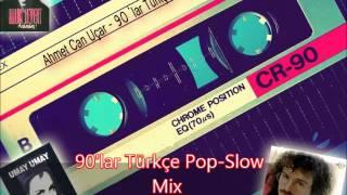 90'lar Türkçe Pop - Slow Mix Bölüm 3 - [A.C.U.]