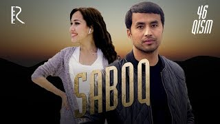 Saboq (o'zbek serial) | Сабок (узбек сериал) 46-qism