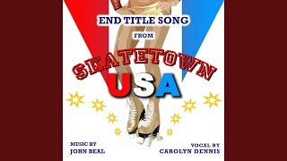 Skatetown U.S.A- End Title Song