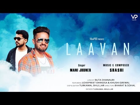 Laavan (Official Video) | Mani Jhuner feat.Lovepreet Dhindsa | Shashi | VibePro Presents