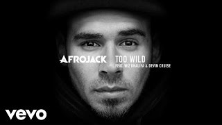 Afrojack - Too Wild (audio only) ft. Wiz Khalifa, Devin Cruise