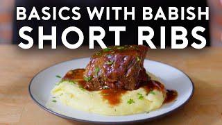 Braised Short Ribs | Baṡics with Babish